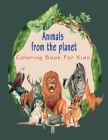 Animals From The Planet: Coloring book for kids Cover Image