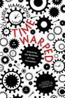 Time Warped: Unlocking the Mysteries of Time Perception Cover Image