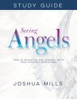 Seeing Angels Study Guide: How to Recognize and Interact with Your Heavenly Messengers Cover Image