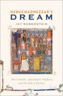 Nebuchadnezzar's Dream: The Crusades, Apocalyptic Prophecy, and the End of History Cover Image