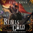 The Rebels of Gold Lib/E Cover Image