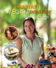 Hawaii a Vegan Paradise: Over 120 Plant-Based Recipes from the Islands Cover Image