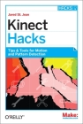 Kinect Hacks: Tips & Tools for Motion and Pattern Detection Cover Image