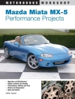 Mazda Miata MX-5 Performance Projects (Motorbooks Workshop) Cover Image