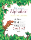 Dinosaur Alphabet Trace the Letters From A to Z Activity Book for Kids Ages 2-5: Preschool Practice Handwriting Workbook: Pre K, Kindergarten and Kids Cover Image