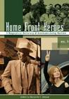 Home Front Heroes [3 Volumes]: A Biographical Dictionary of Americans During Wartime Cover Image
