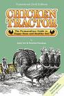 Chicken Tractor: The Permaculture Guide to Happy Hens and Healthy Soil, Homestead (3rd) Edition Cover Image