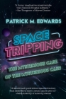 Space Tripping: The Mysterious Case of the Mysterious Case Cover Image