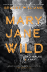 Mary Jane Wild: Two Walks and a Rant Cover Image