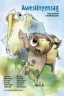 Awesiinyensag: Dibaajimowinan Ji-Gikinoo'amaageng Cover Image