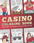 Casino Coloring Book: Poker Players, High Rollers, Blackjack Gamblers In Action Cover Image