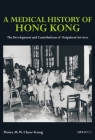 A Medical History of Hong Kong: The Development and Contributions of Outpatient Services Cover Image