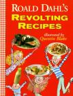 Roald Dahl's Revolting Recipes Cover Image