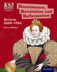 Key Stage 3 History by Aaron Wilkes: Renaissance, Revolution and Reformation: Britain 1509-1745 Student Book Cover Image