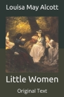 Little Women: Original Text Cover Image