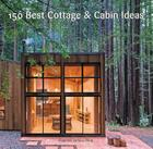 150 Best Cottage and Cabin Ideas Cover Image