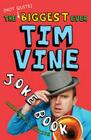 The (Not Quite) Biggest Ever Tim Vine Joke Book Cover Image