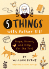 5 Things with Father Bill: Hope, Humor, and Help for the Soul Cover Image