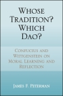 Whose Tradition? Which Dao?: Confucius and Wittgenstein on Moral Learning and Reflection Cover Image
