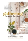 Gathering around the Table: A Story of Purpose-Driven Change through Business Cover Image