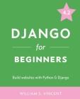 Django for Beginners: Build Websites with Python and Django Cover Image