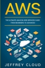 Aws: The Ultimate Amazon Web Services Guide From Beginners to Advanced Cover Image