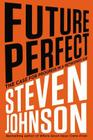 Future Perfect: The Case for Progress in a Networked Age Cover Image