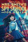 Mrs. Smith's Spy School for Girls Cover Image