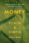 Money Plain and Simple: What the Institutions and the Elite Don't Want You to Know Cover Image