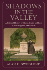 Shadows in the Valley: A Cultural History of Illness, Death, and Loss in New England, 1840-1916 Cover Image