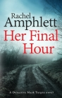 Her Final Hour: A Detective Mark Turpin murder mystery Cover Image