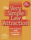The Very Simple Law of Attraction: Find Out What You Really Want from Life . . . and Get It!: Find Out What You Really Want from Life . . . and Get It Cover Image