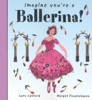 Imagine You're a Ballerina (Imagine This!) Cover Image
