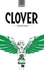 CLOVER (Hardcover Collector's Edition) Cover Image