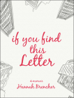 If You Find This Letter: My Journey to Find Purpose Through Hundreds of Letters to Strangers Cover Image