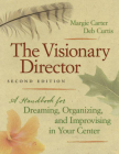 The Visionary Director, Second Edition: A Handbook for Dreaming, Organizing, and Improvising in Your Center Cover Image