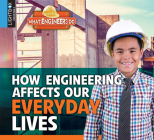 How Engineering Affects Our Everyday Lives Cover Image