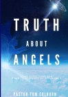Truth About Angels: Some Good, Some Bad. A real species not of this world Cover Image