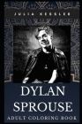 Dylan Sprouse Adult Coloring Book: Famous Sprouse Brother and Legendary Actor Inspired Coloring Book for Adults Cover Image