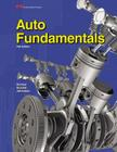 Auto Fundamentals: How and Why of the Design, Construction, and Operation of Automobiles: Applicable to All Makes and Models Cover Image