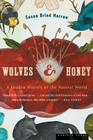 Wolves and Honey: A Hidden History of the Natural World Cover Image