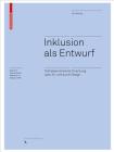Inklusion ALS Entwurf: Teilhabeorientierte Forschung Über, Für Und Durch Design (Board of International Research in Design) Cover Image