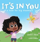 It's In You: A Book For Big Dreamers Cover Image