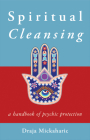 Spiritual Cleansing: A Handbook of Psychic Protection Cover Image