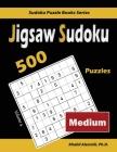 Jigsaw Sudoku: 500 Medium Puzzles Cover Image