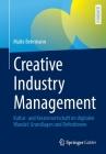 Creative Industry Management: Kultur- Und Kreativwirtschaft Im Digitalen Wandel: Grundlagen Und Definitionen Cover Image