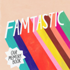 Famtastic: Our Memory Book Cover Image