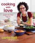 Cooking with Love: Comfort Food that Hugs You Cover Image