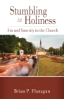 Stumbling in Holiness: Sin and Sanctity in the Church Cover Image