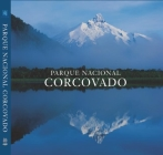 Parque Nacional Corcovado: Chile's Wilderness Jewel Cover Image